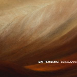 Matthew J Draper, Sublime Adventures.