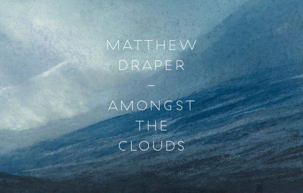 Matthew J Draper, Amongst the Clouds.